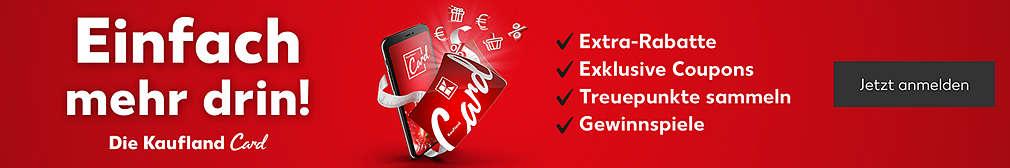 Die neue Kaufland Card; Häkchentexte: Extra-Rabatte, exklusive Coupons, Treuepunkte sammeln, Gewinnspiele; Button: Jetzt anmelden